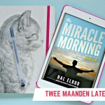The Miracle Morning – Twee maanden later