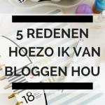5 redenen hoezo ik van bloggen hou