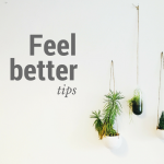 Feel better tips