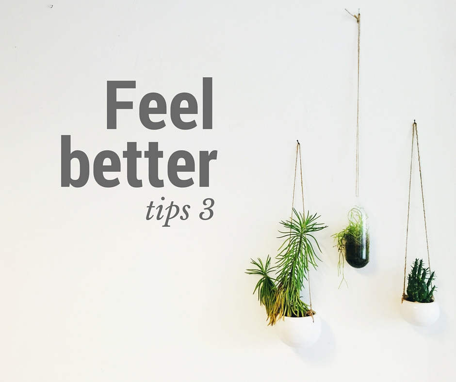 Feel Better tips 3