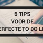 6 tips voor de perfecte to do list