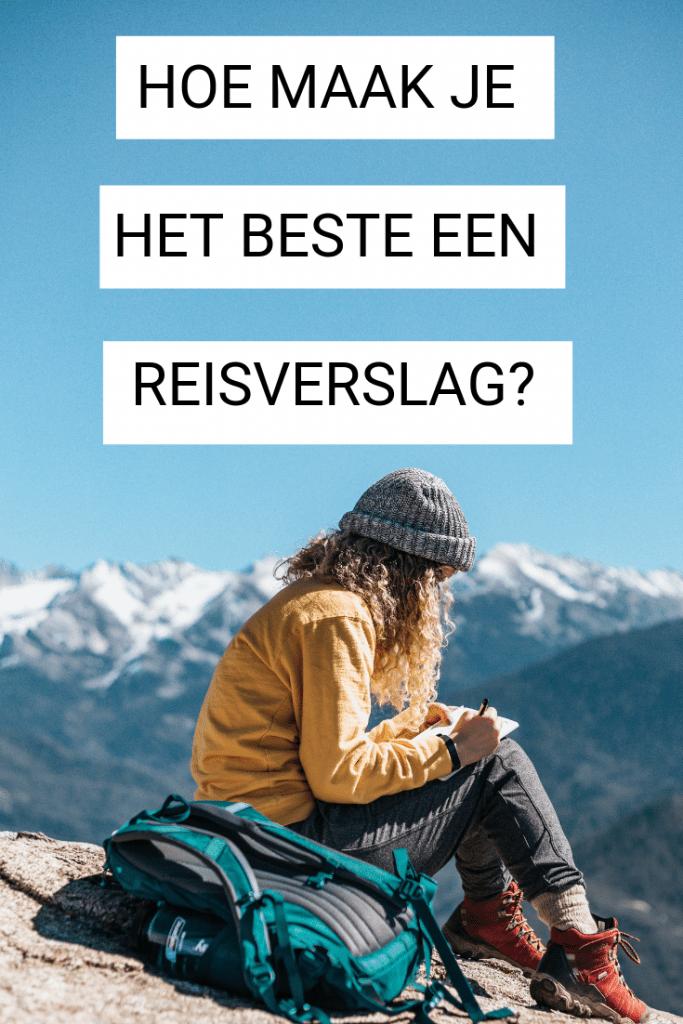 Hoe maak je het beste een reisverslag? Kies je voor online of offline?