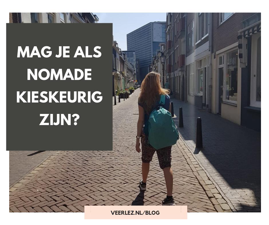 Mag je als nomade kieskeurig zijn?